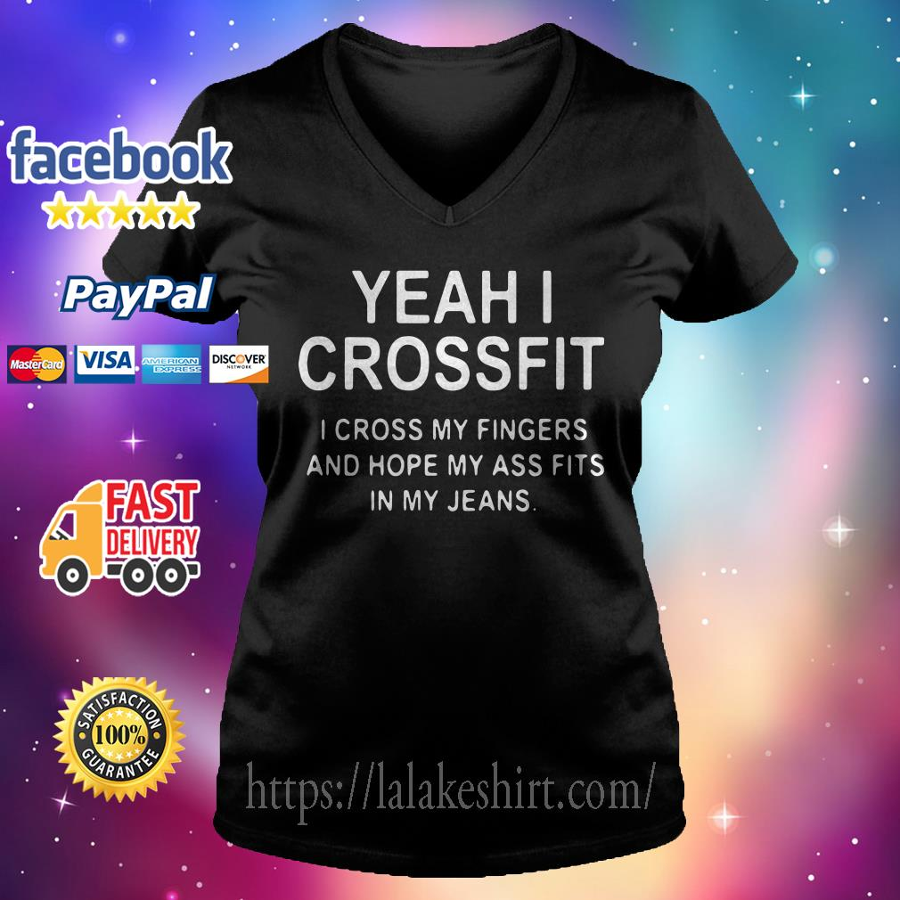 057339271f Yeah I crossfit I cross my fingers and hope my ass fits in my jeans V.  V-neck t-shirt