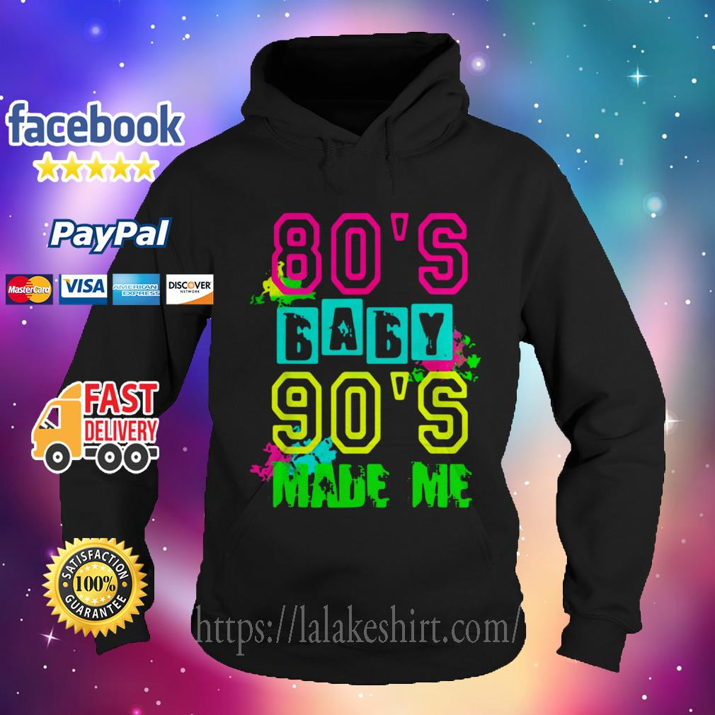 80s Baby 90s Made Me Vintage Retro hoodie