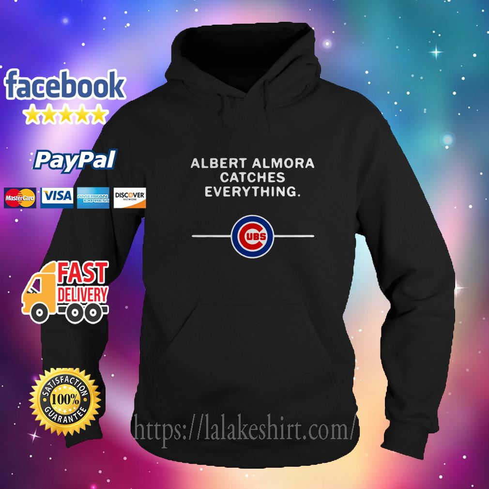 Albert Almora catches everything Chicago Cubs hoodie