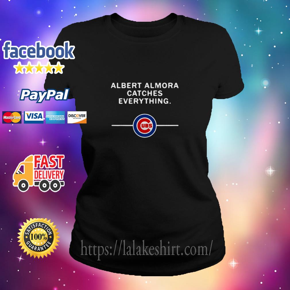 Albert Almora catches everything Chicago Cubs ladies tee