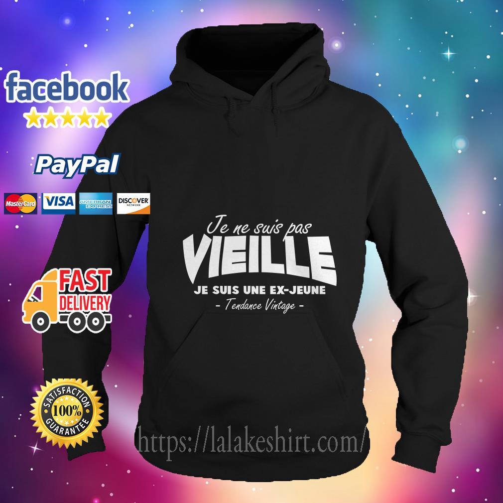 Je Ne Suis Pas Vieille Je Suis Une Ex Jeune Tendance Vintage hoodie