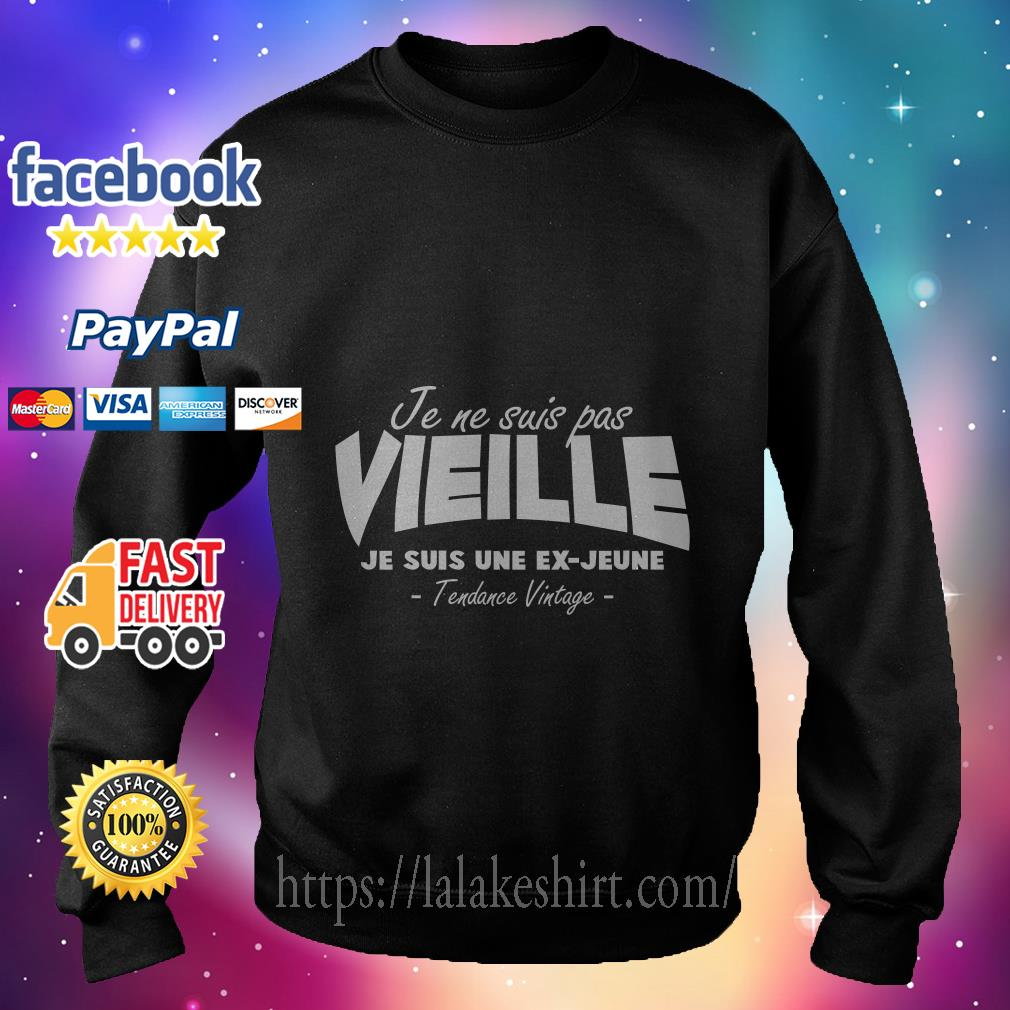 Je Ne Suis Pas Vieille Je Suis Une Ex Jeune Tendance Vintage sweater