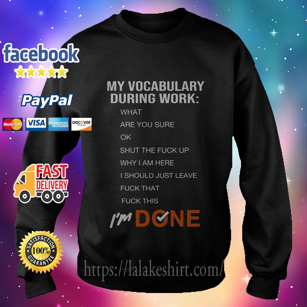 My vocabulary during work what-are you sure-ok-shut the fuck i'm done sweater