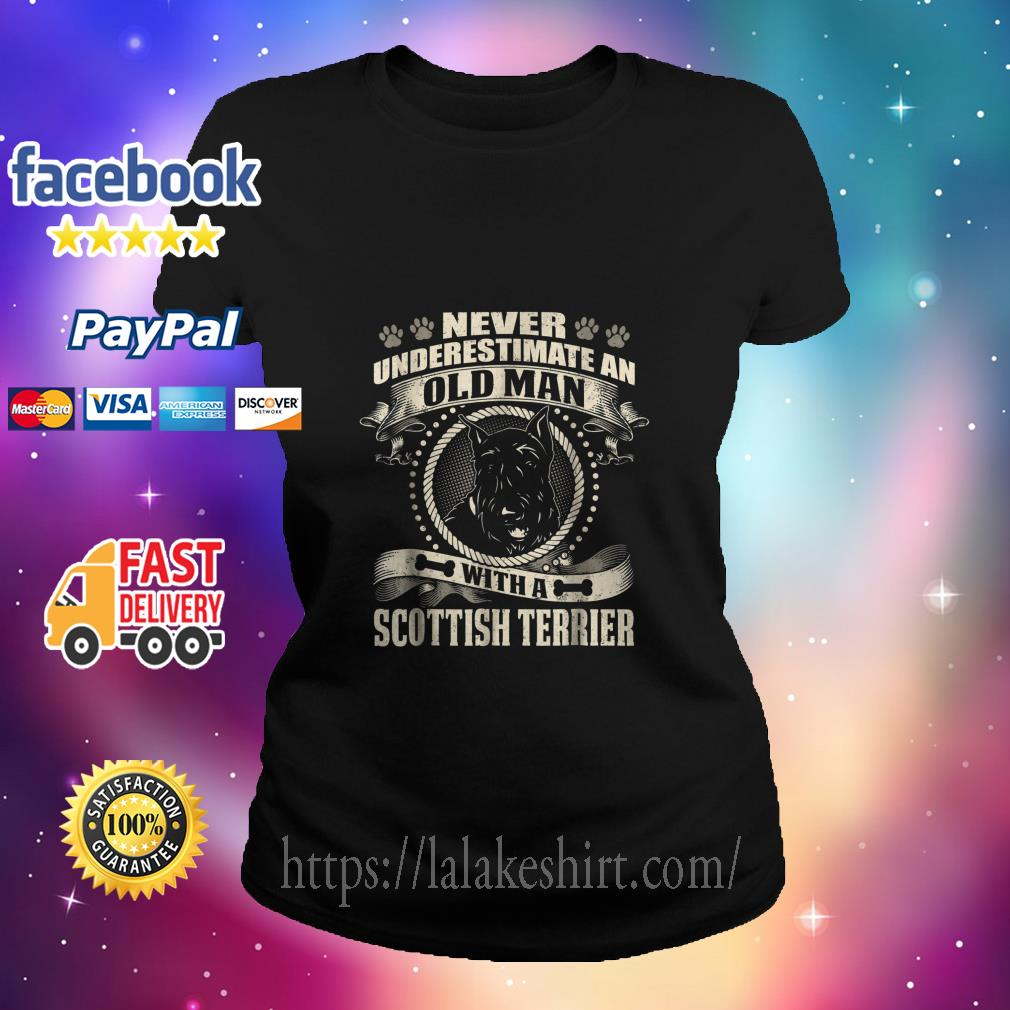 Never Underestimate An Olds Man With Scottish Terrier ladies tee