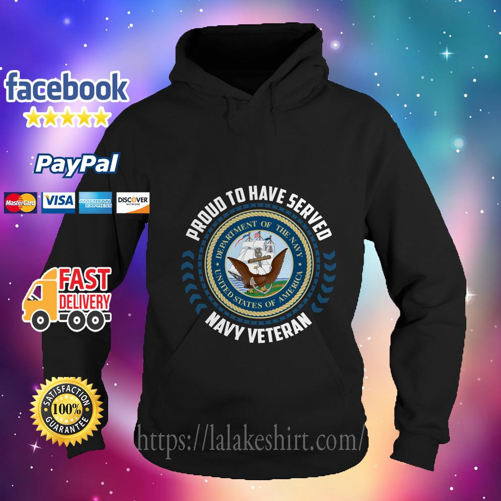 Proud to have served navy veteran Hoodie