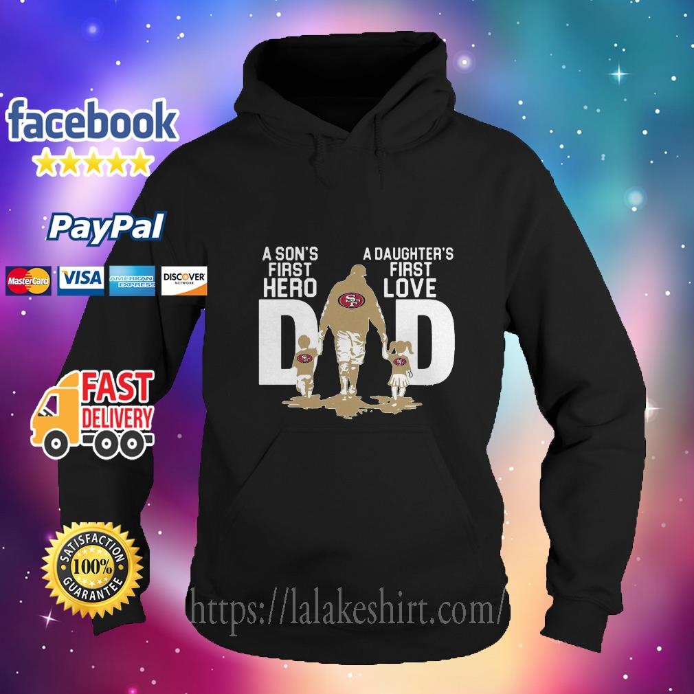 SF Dad a son's first hero a daughter's first love hoodie