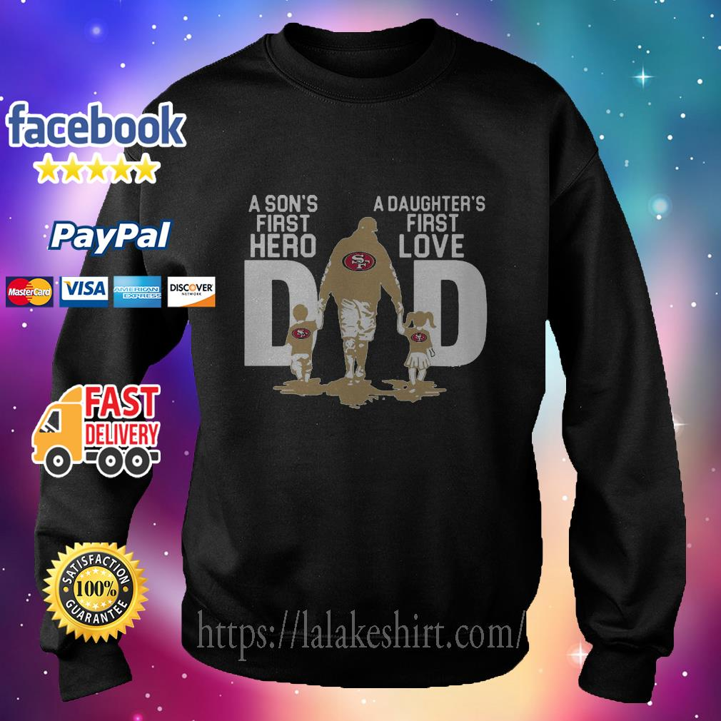 SF Dad a son's first hero a daughter's first love sweater