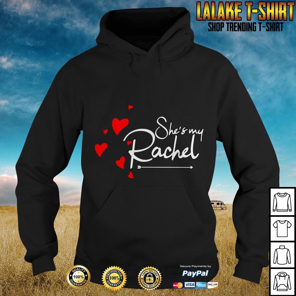 She's My Rachel shirt
