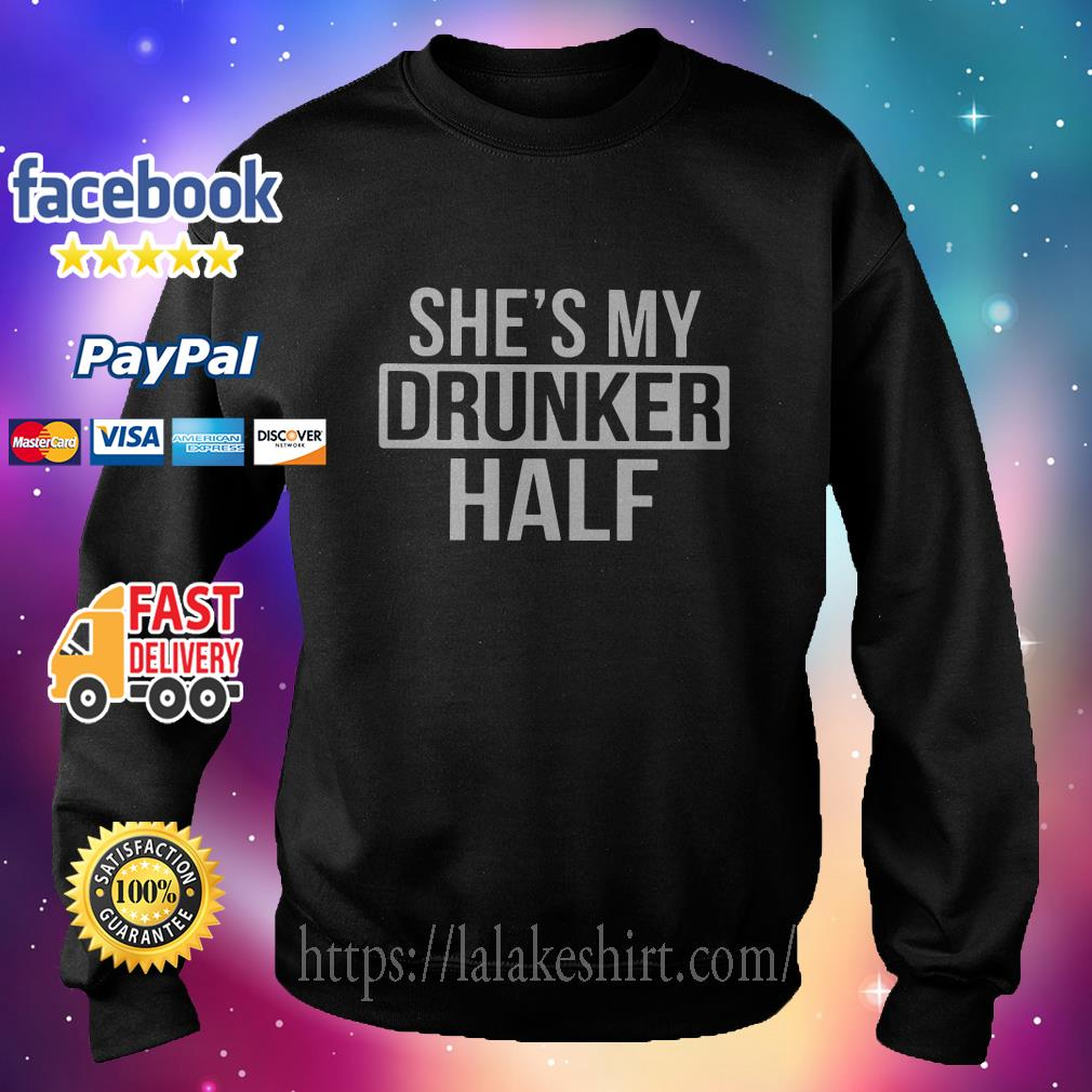 She's my drunker half sweater