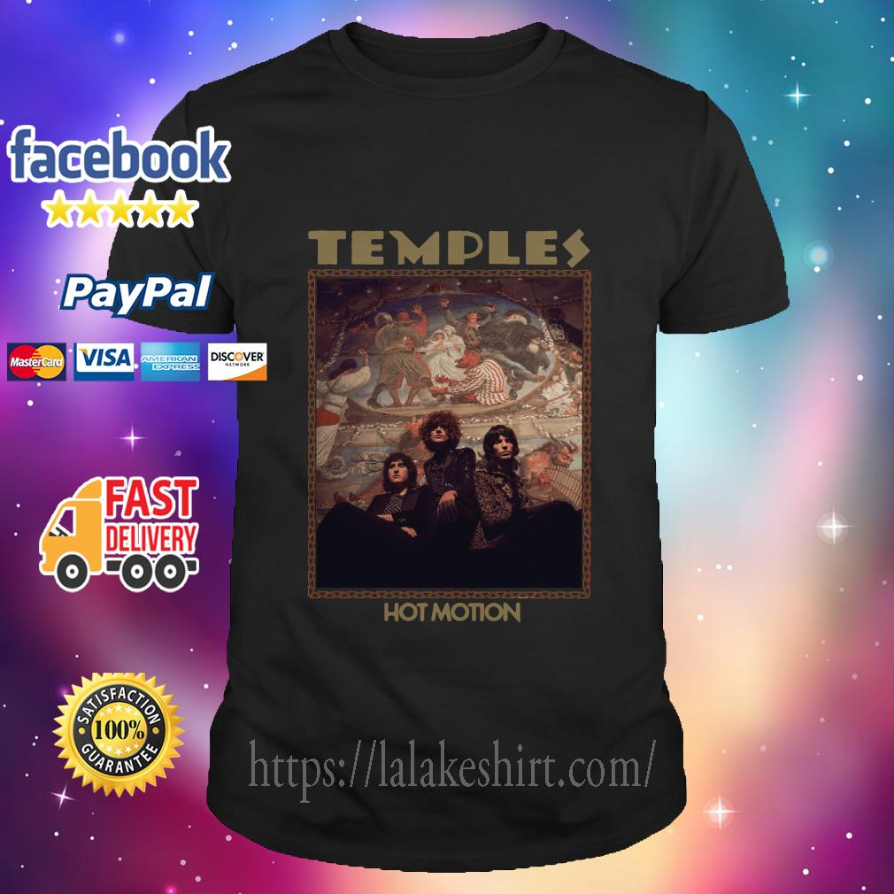 Temples Hot Motion Shirt