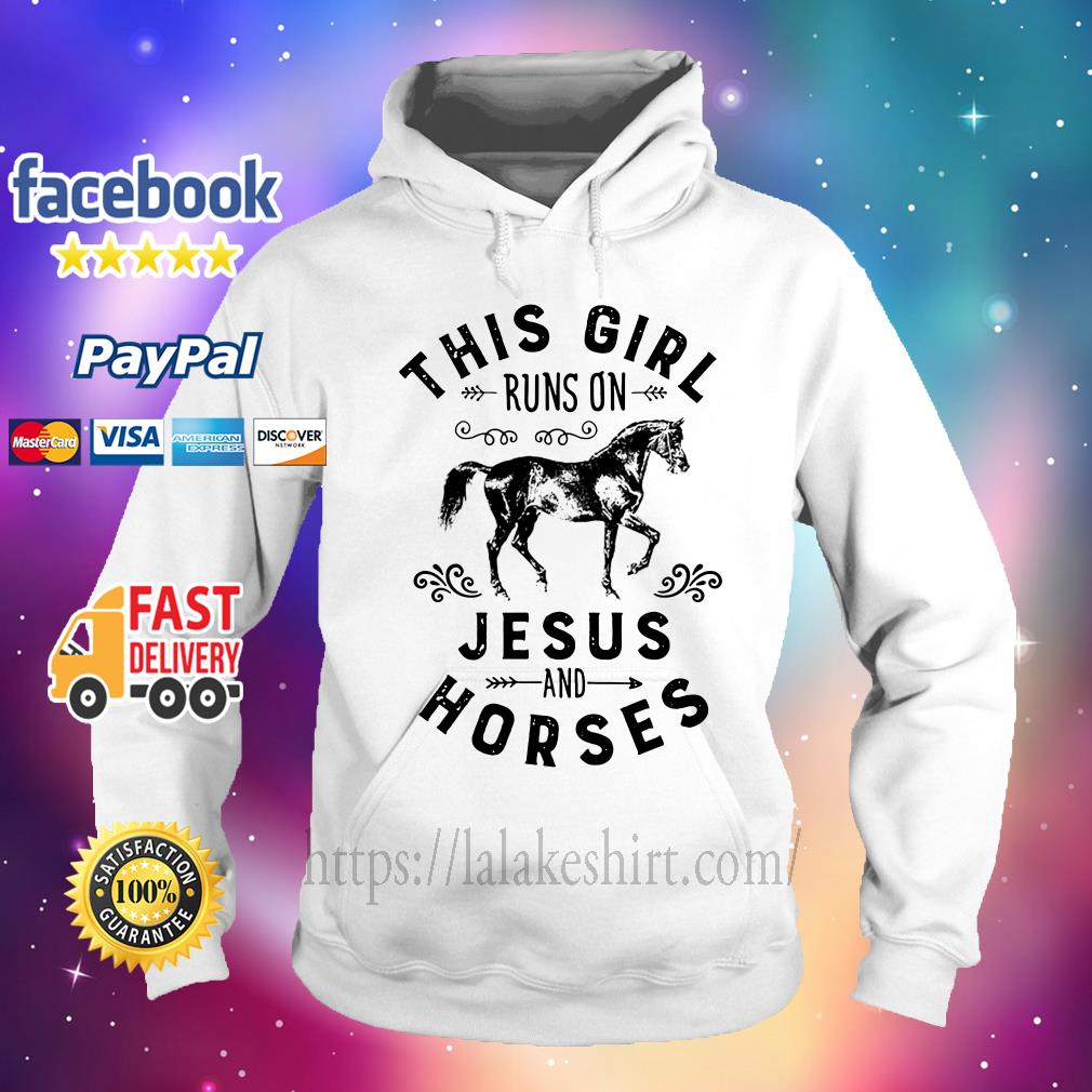 This Girl-Runs On Jesus And Horses hoodie