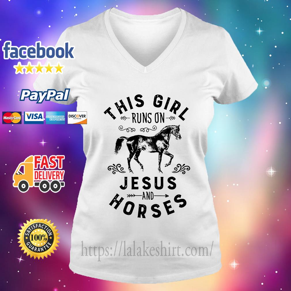 This Girl-Runs On Jesus And Horses v neck  t shirt