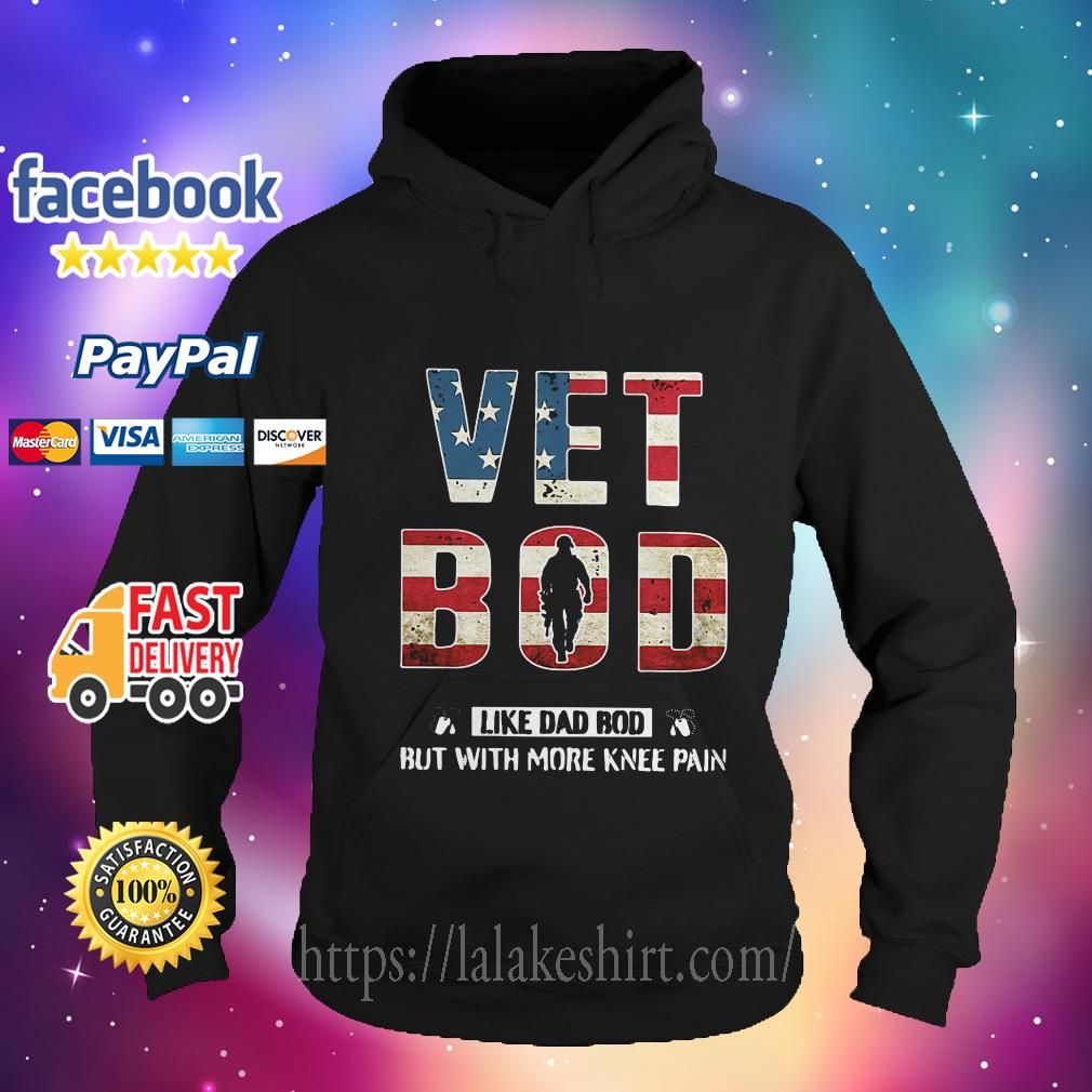 Vet bod like dad bod but with more knee pain hoodie