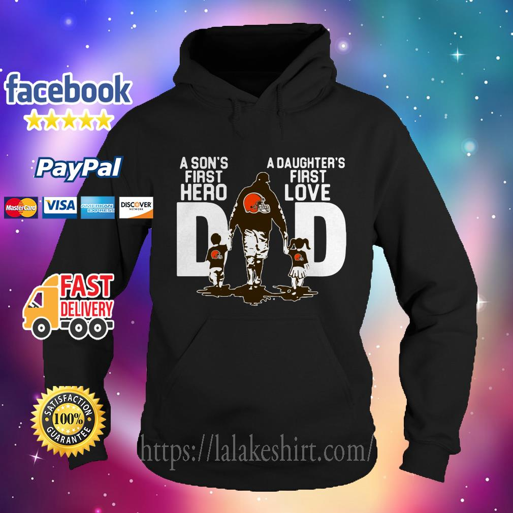 Cleveland Browns Dad a Sons hero a Daughters first love hoodie