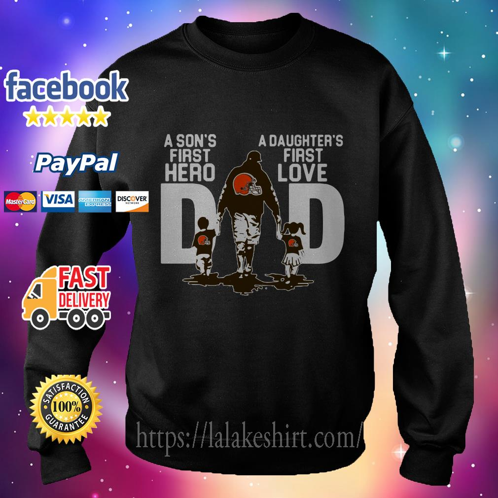 Cleveland Browns Dad a Sons hero a Daughters first love sweater