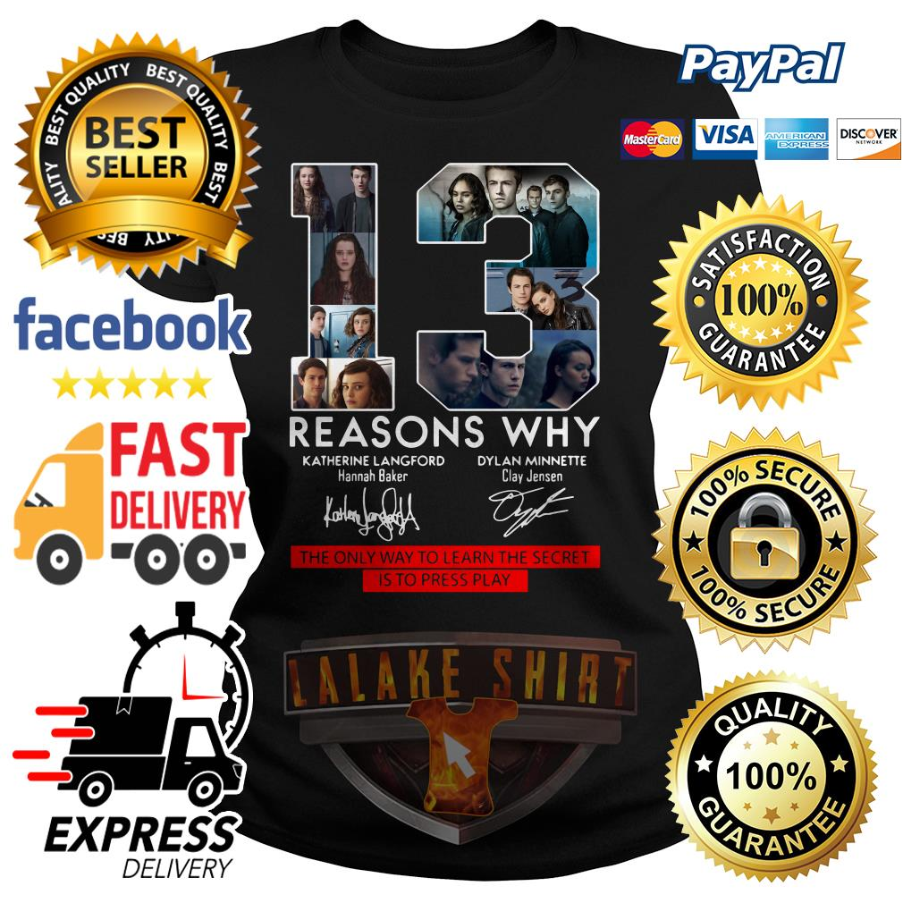 13 Reasons Why the only way to learn the secret is to press play ladies tee