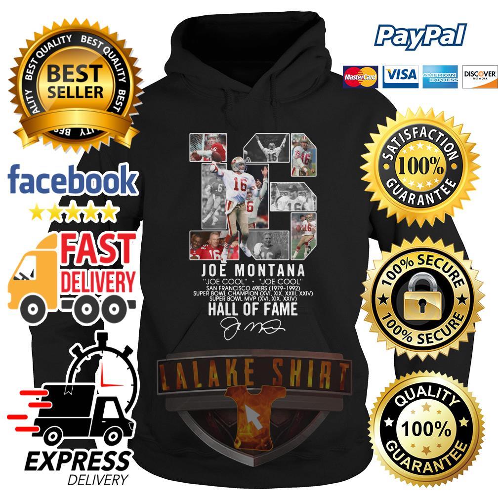16 Joe Montana Joe cool San Francisco 49ers 1979 1992 Hall of fame hoodie