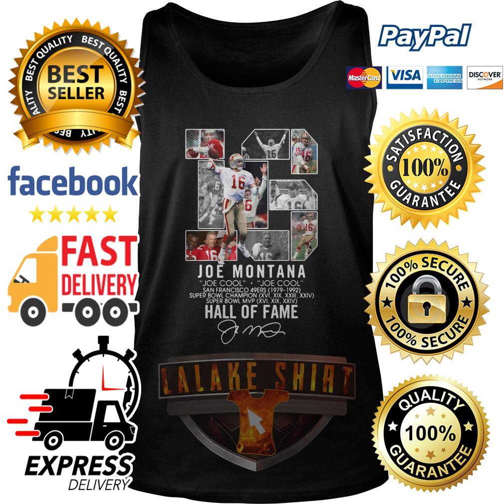 16 Joe Montana Joe cool San Francisco 49ers 1979 1992 Hall of fame tank top