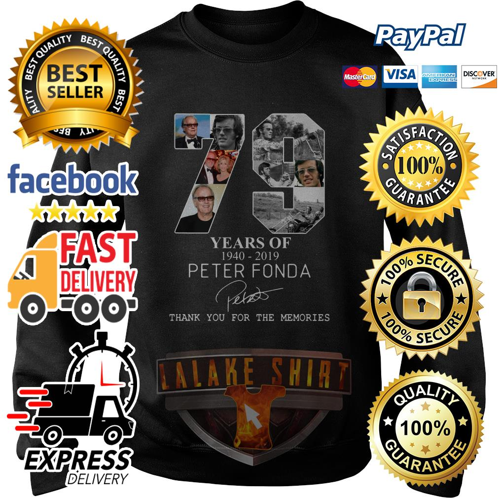 79 years of 1940 2019 Peter Fonda thank you for the memories shirt