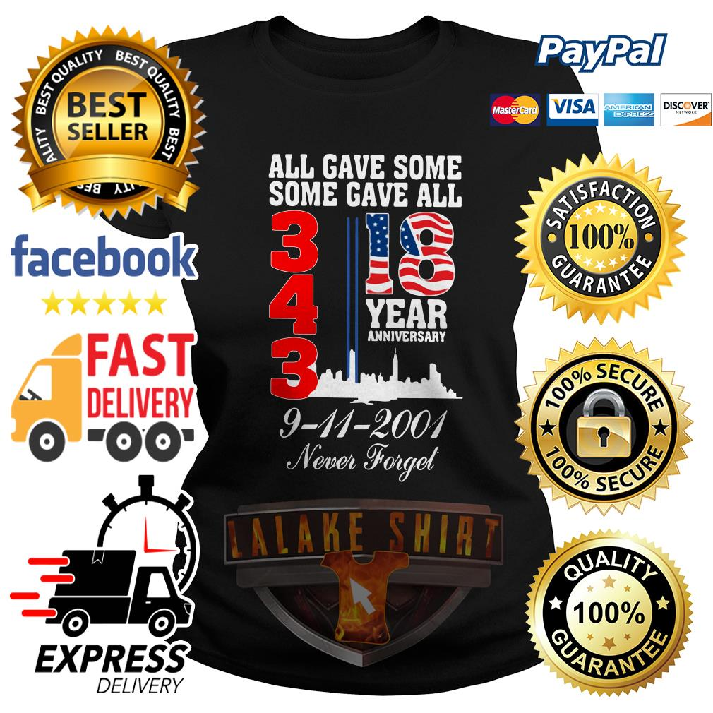 All gave some some gave all 343 18 year anniversary 9 11 2001 never forget Ladies Tee