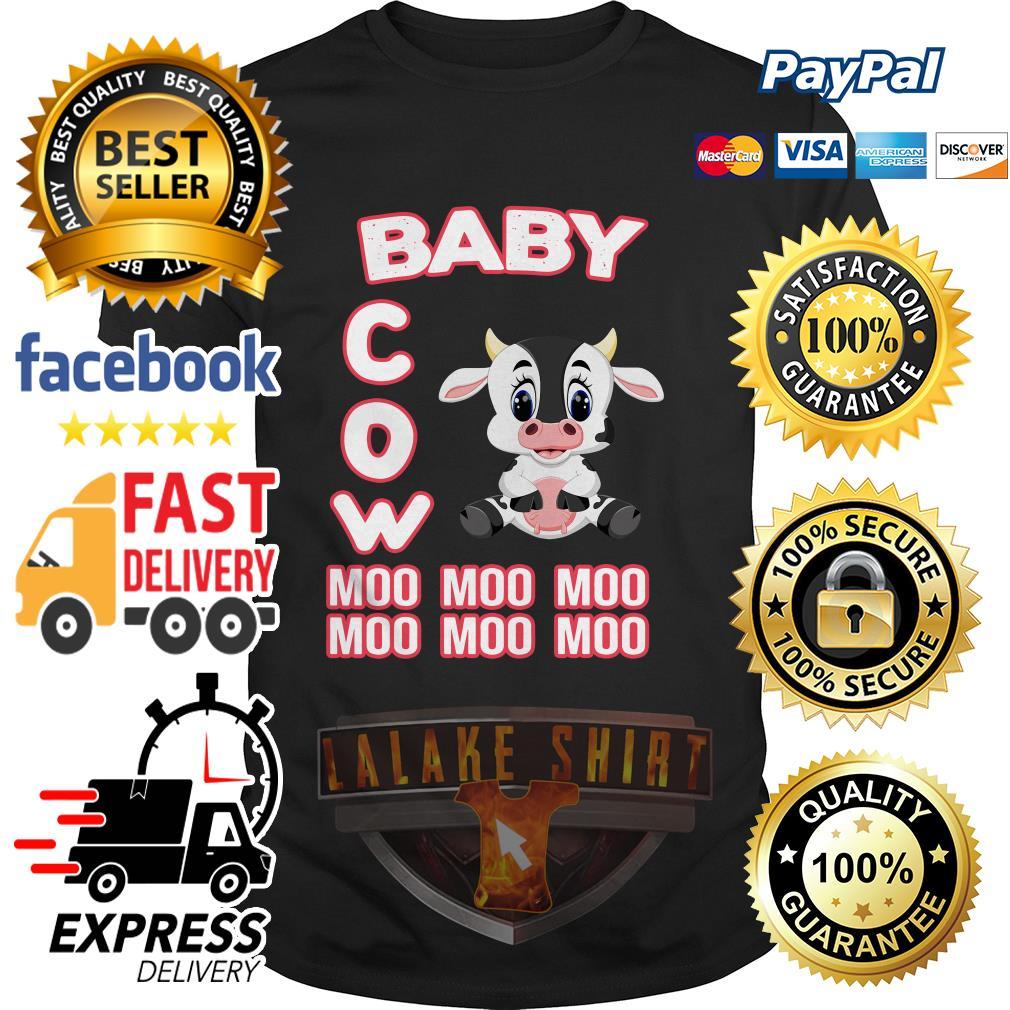 Baby cow moo moo moo moo moo moo shirt