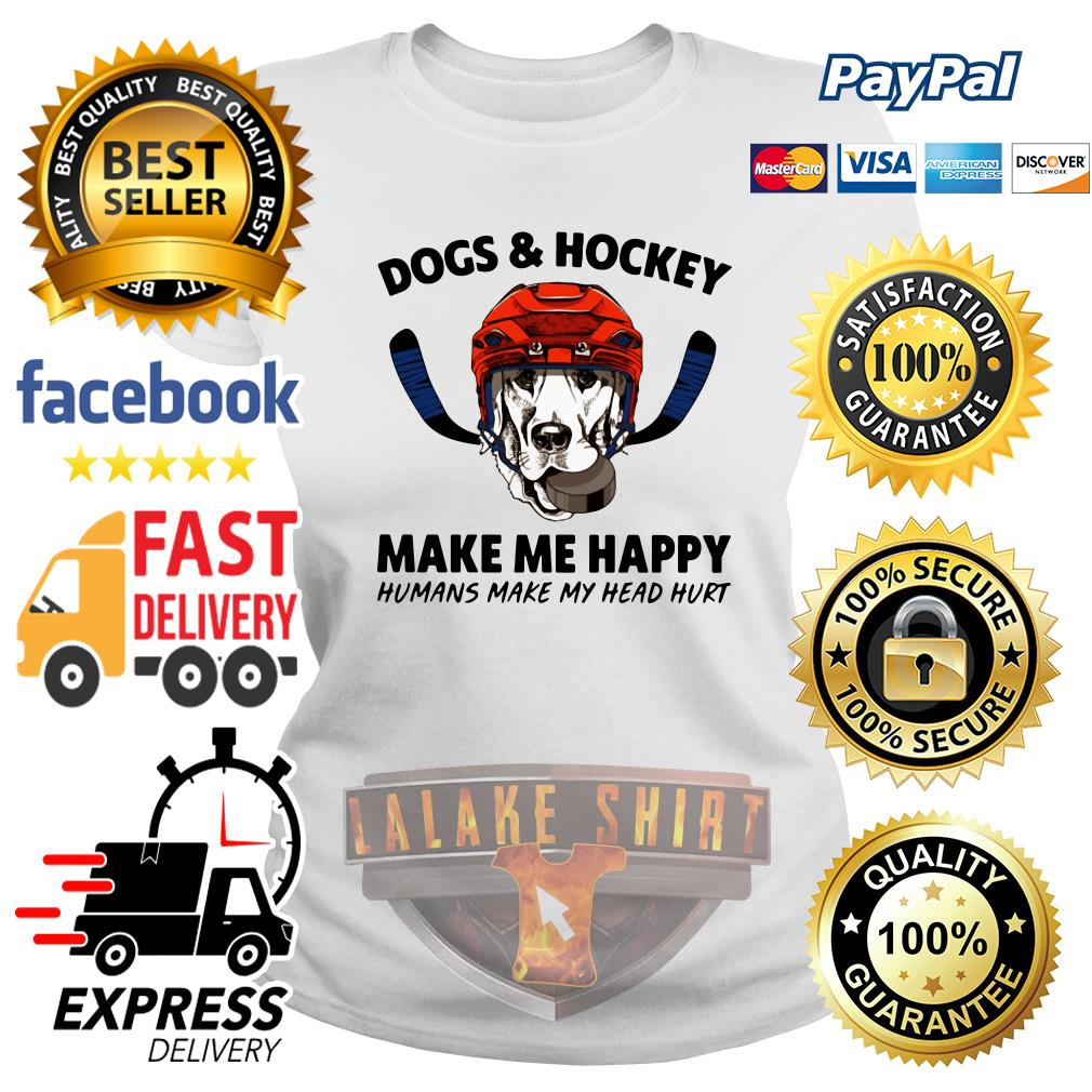 Dogs and hockey make me happy humans make my head hurt ladies tee