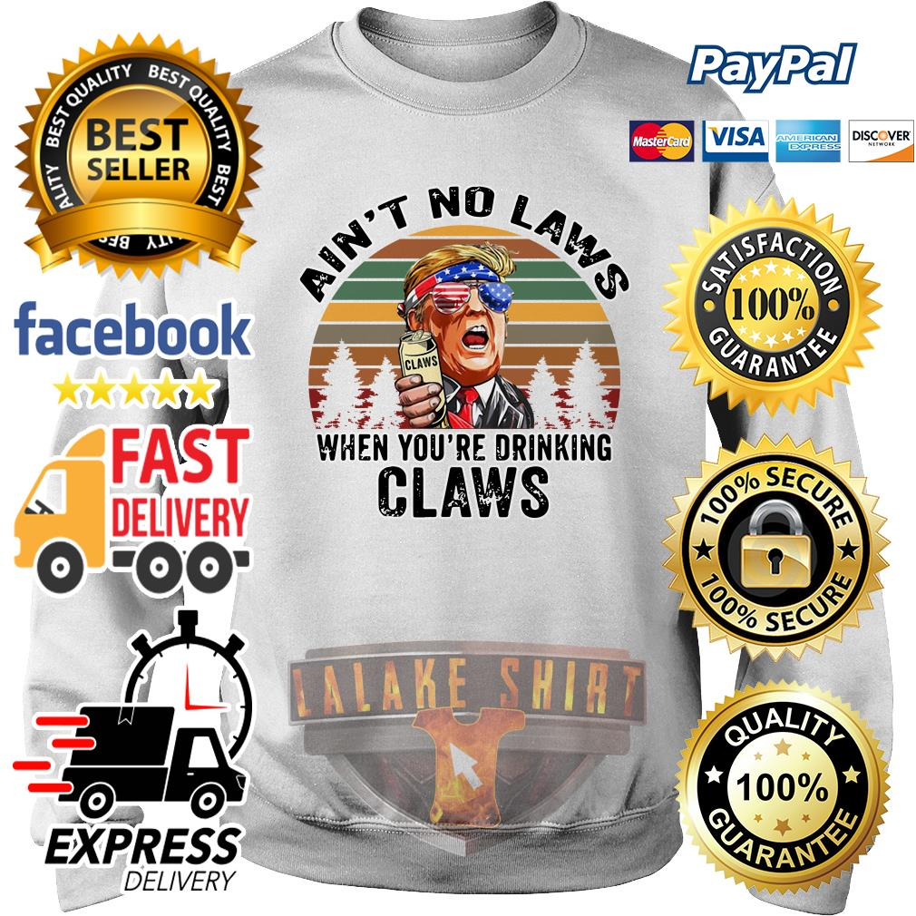Donald Trump ain't no laws when youre drinking claws vintage sweater