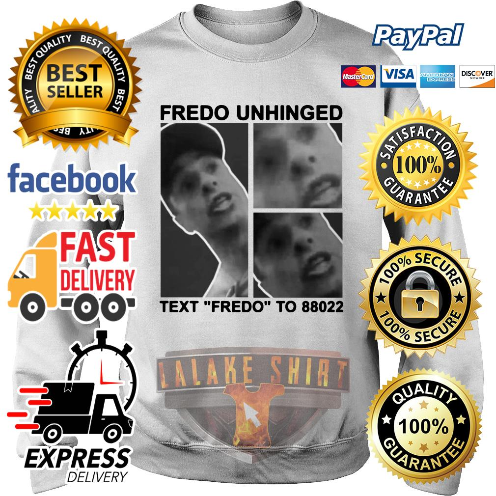 "Fredo Unhinged Text ""Fredo"" To 88022 sweater"