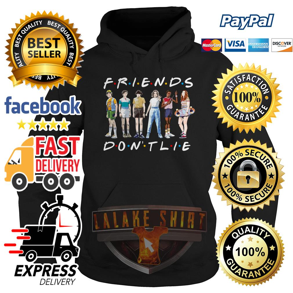Friends TV show Stranger Things 3 friends don't lie hoodie