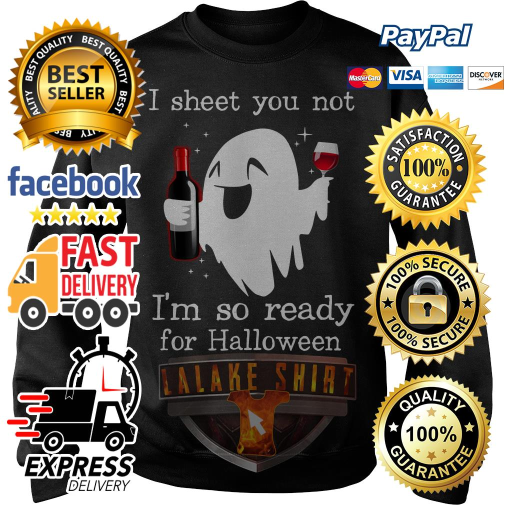 Ghost drink wine I sheet you not I'm so ready for Halloween Sweater