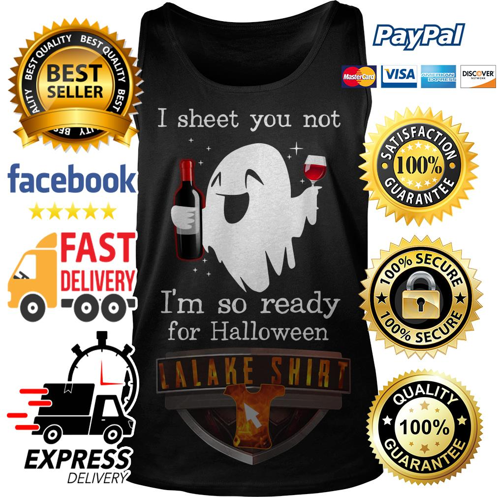 Ghost drink wine I sheet you not I'm so ready for Halloween Tank Top
