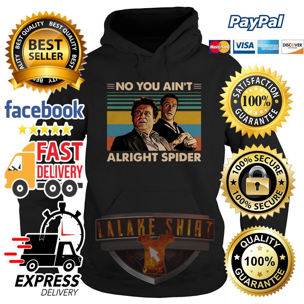 Goodfellas No you ain't alright spider vintage hoodie