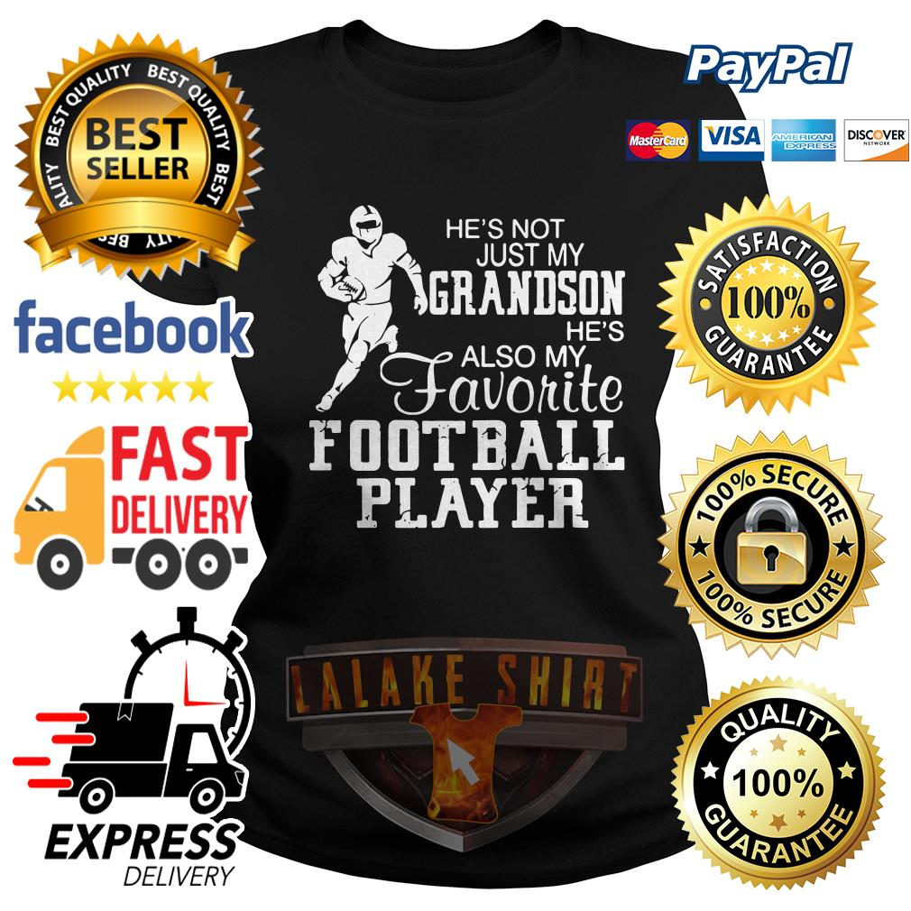 He's not just my Grandson he's also my favorite football player Ladies Tee