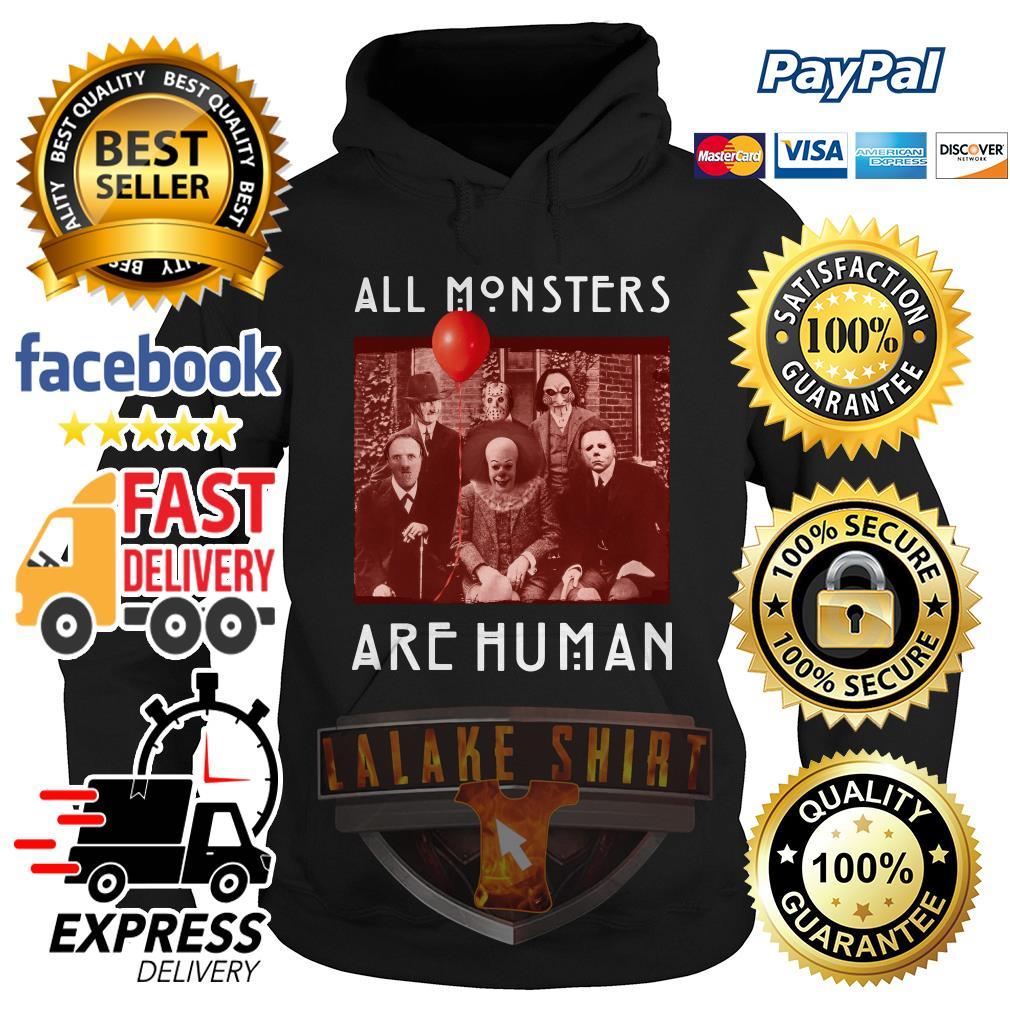 Horror Halloween All Monsters Are Human hoodie