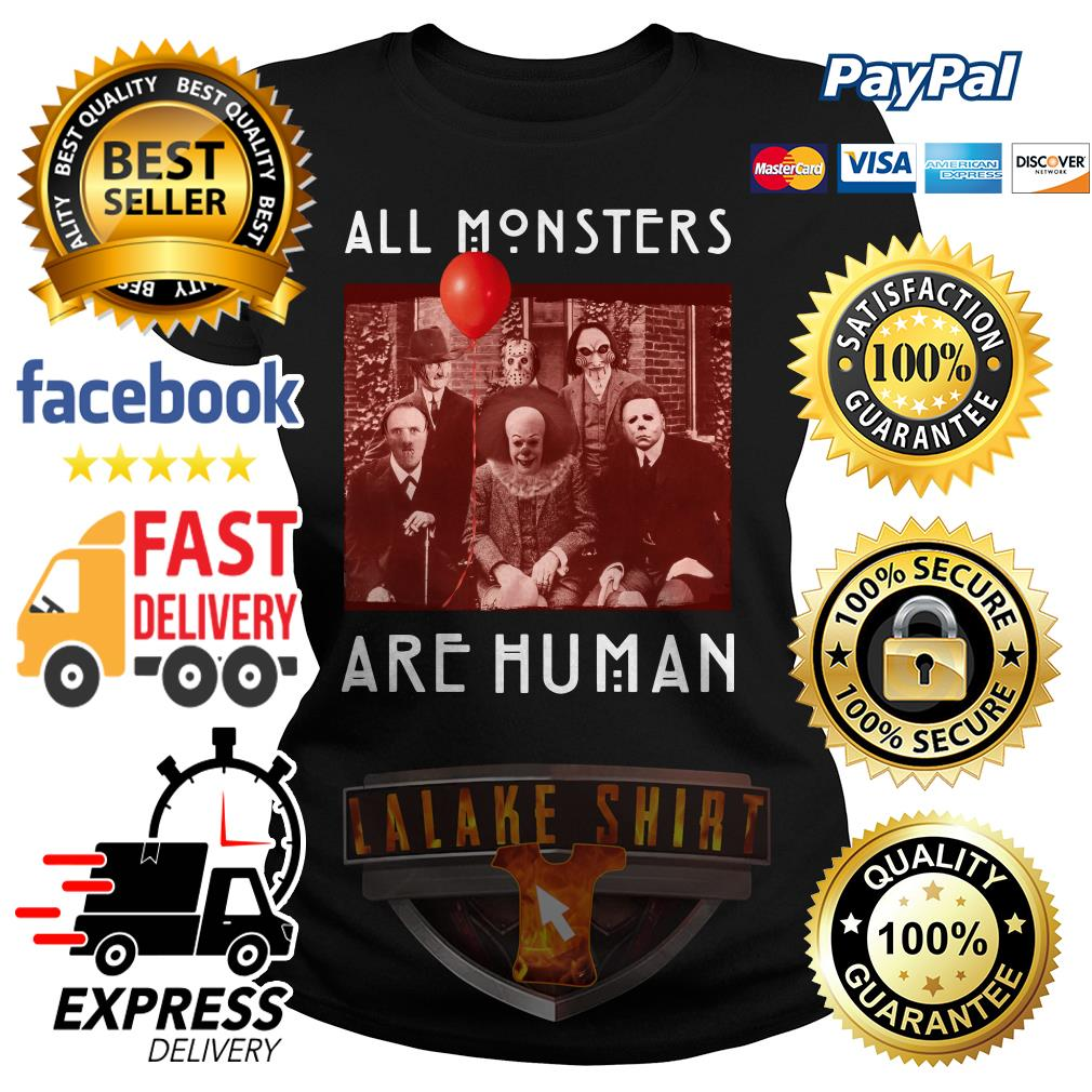 Horror Halloween All Monsters Are Human ladies tee