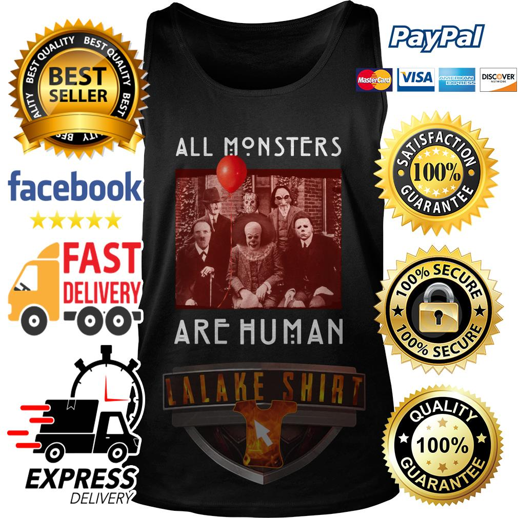 Horror Halloween All Monsters Are Human tank top