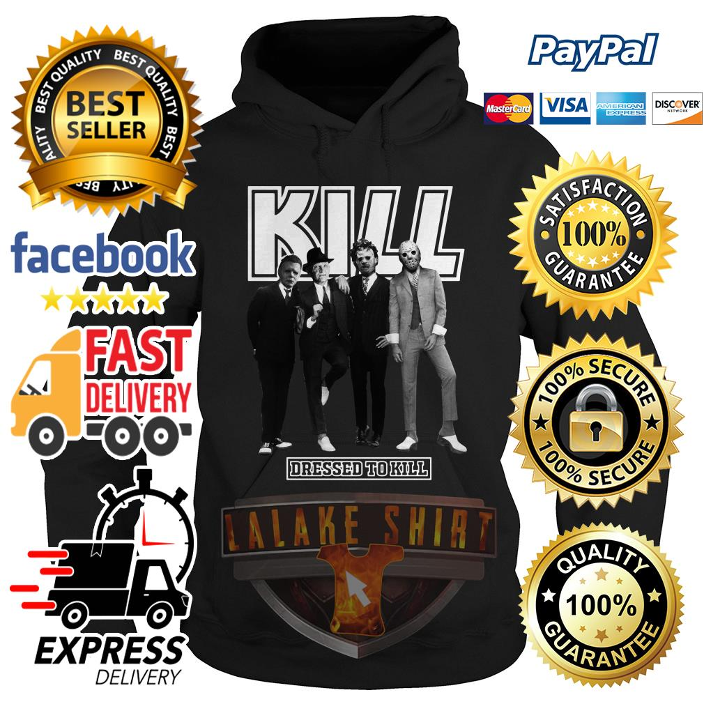 Horror character movie Kill dressed to kill hoodie