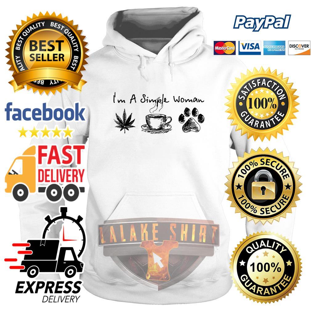 I_m a simple woman I like weed coffee and pawz dog hoodie