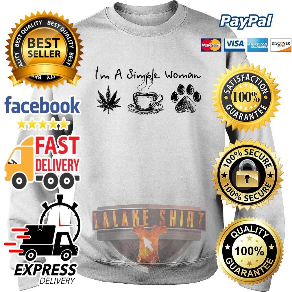 I_m a simple woman I like weed coffee and pawz dog sweater