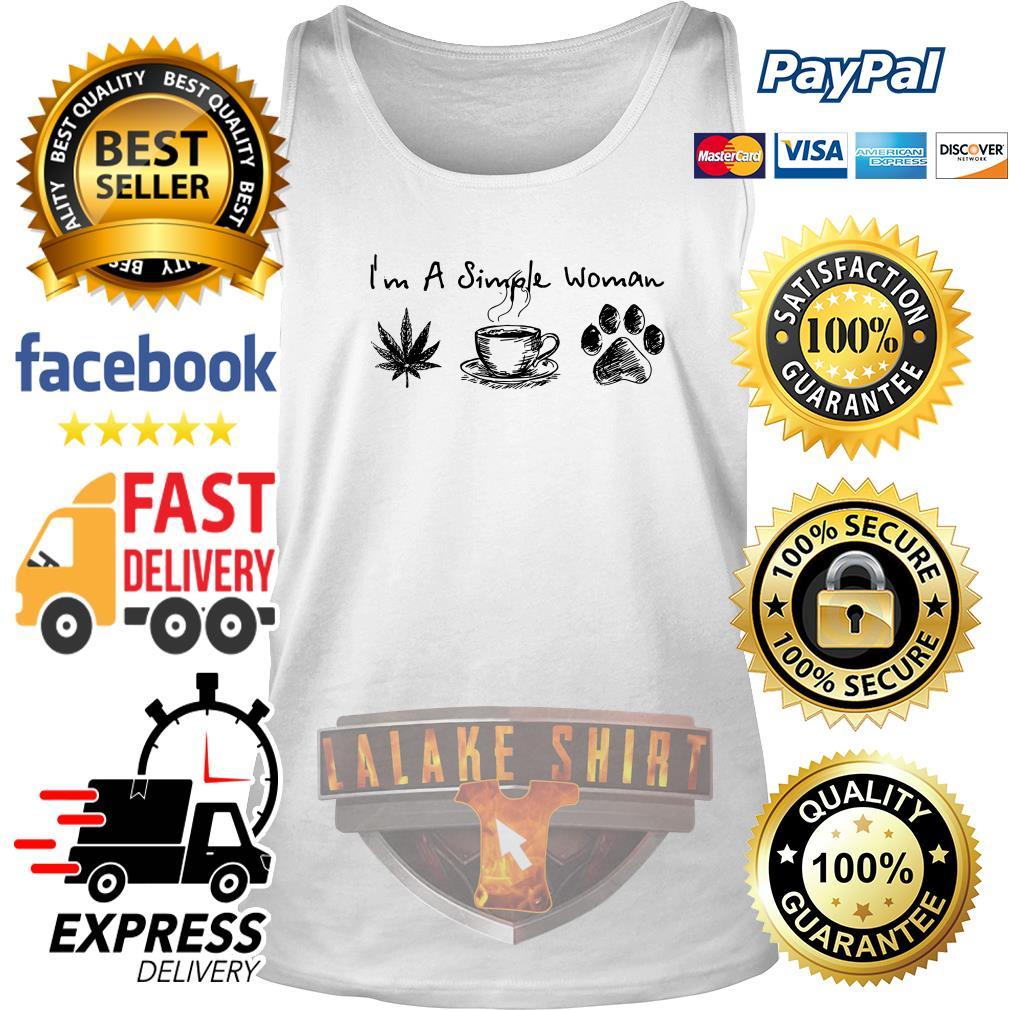 I_m a simple woman I like weed coffee and pawz dog tank top