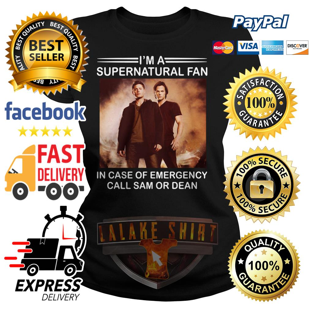 I'm a supernatural fan in case of emergency call sam or dean ladies tee