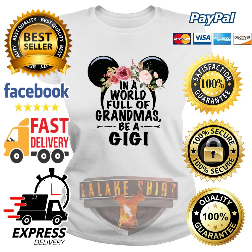 In a world full of Grandmas be a GiGi Mickey Mouse ladies tee