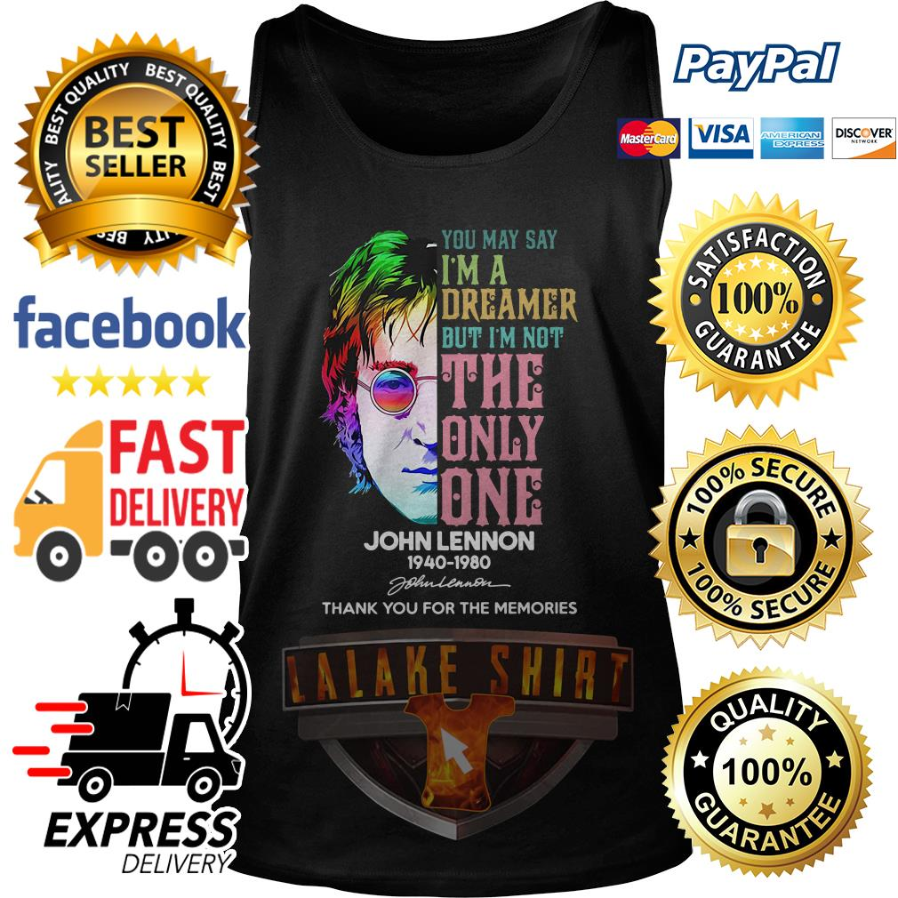 John Lennon You may say I'm dreamer but I'm not the only one tank top