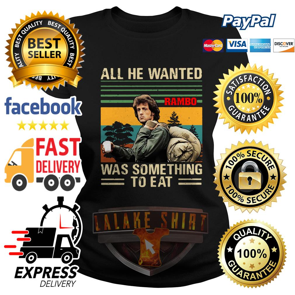 John Rambo All he wanted was something to eat vintage Ladies Tee