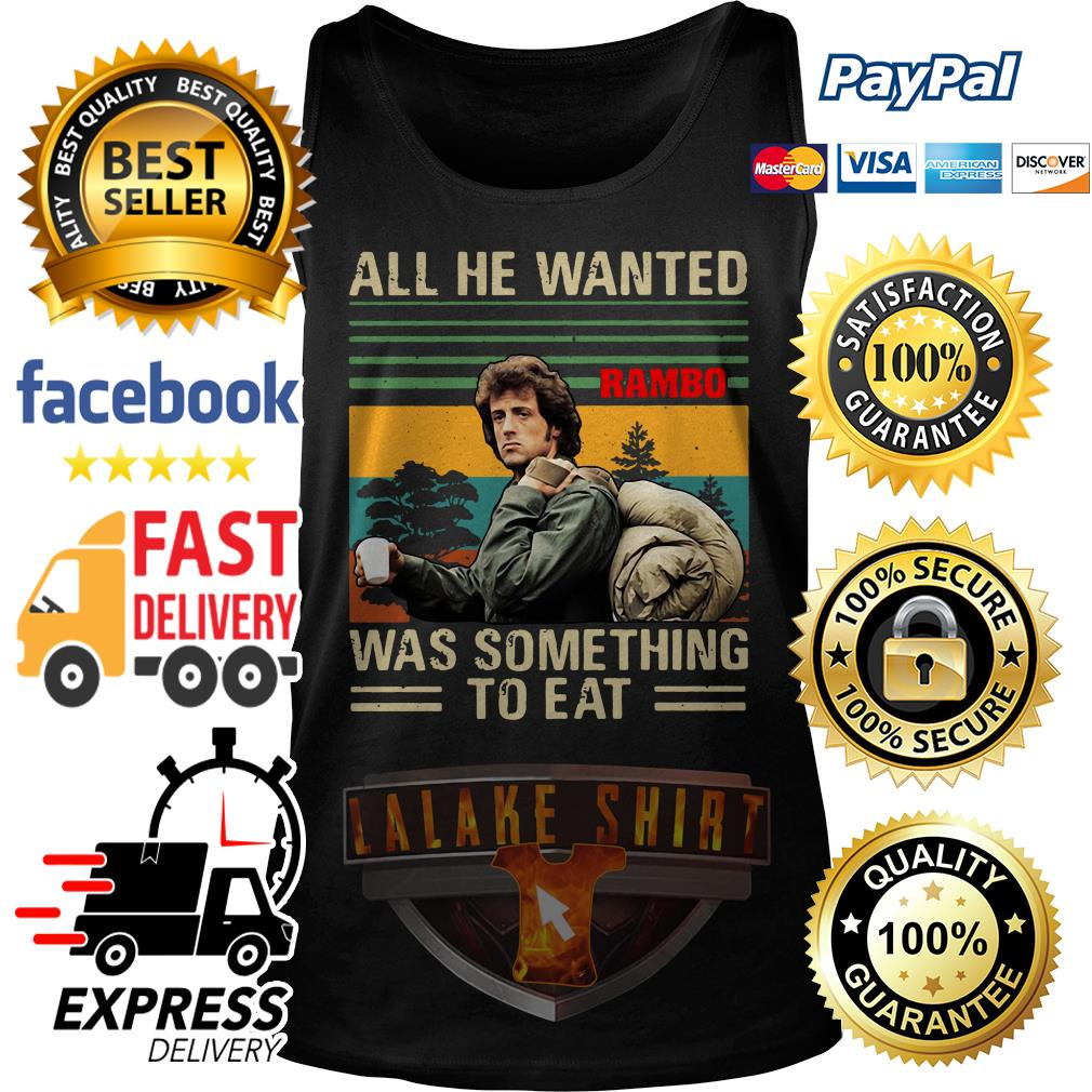 John Rambo All he wanted was something to eat vintage Tank Top