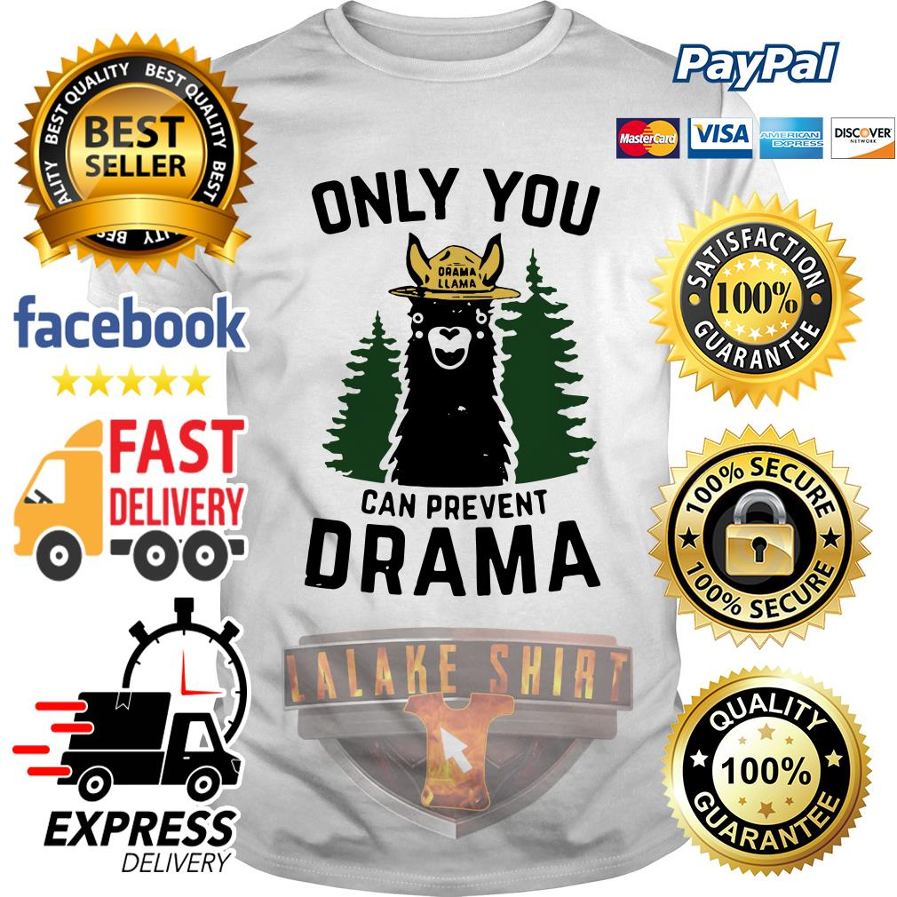 Only you Drama Llama can prevent Drama shirt