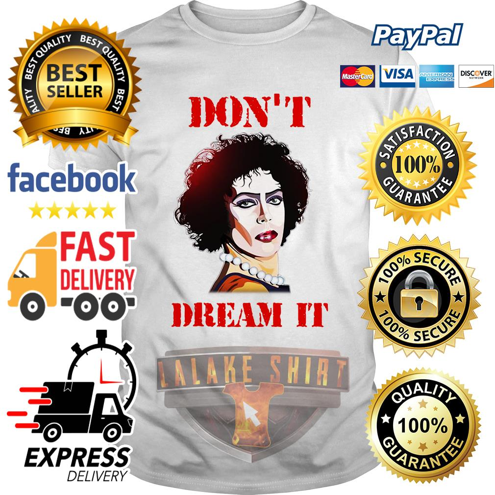 Pennywise and Frank N Furter Don_t dream it be it shirt shirt