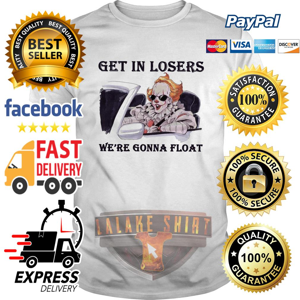 Pennywise get in losers we're gonna float halloween shirt