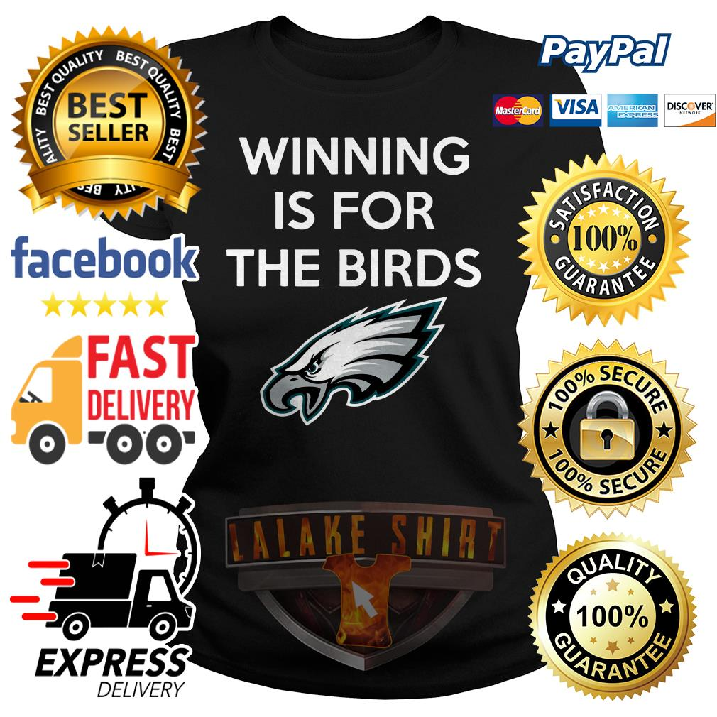 Philadelphia Eagles Winning is for the Birds ladies tee