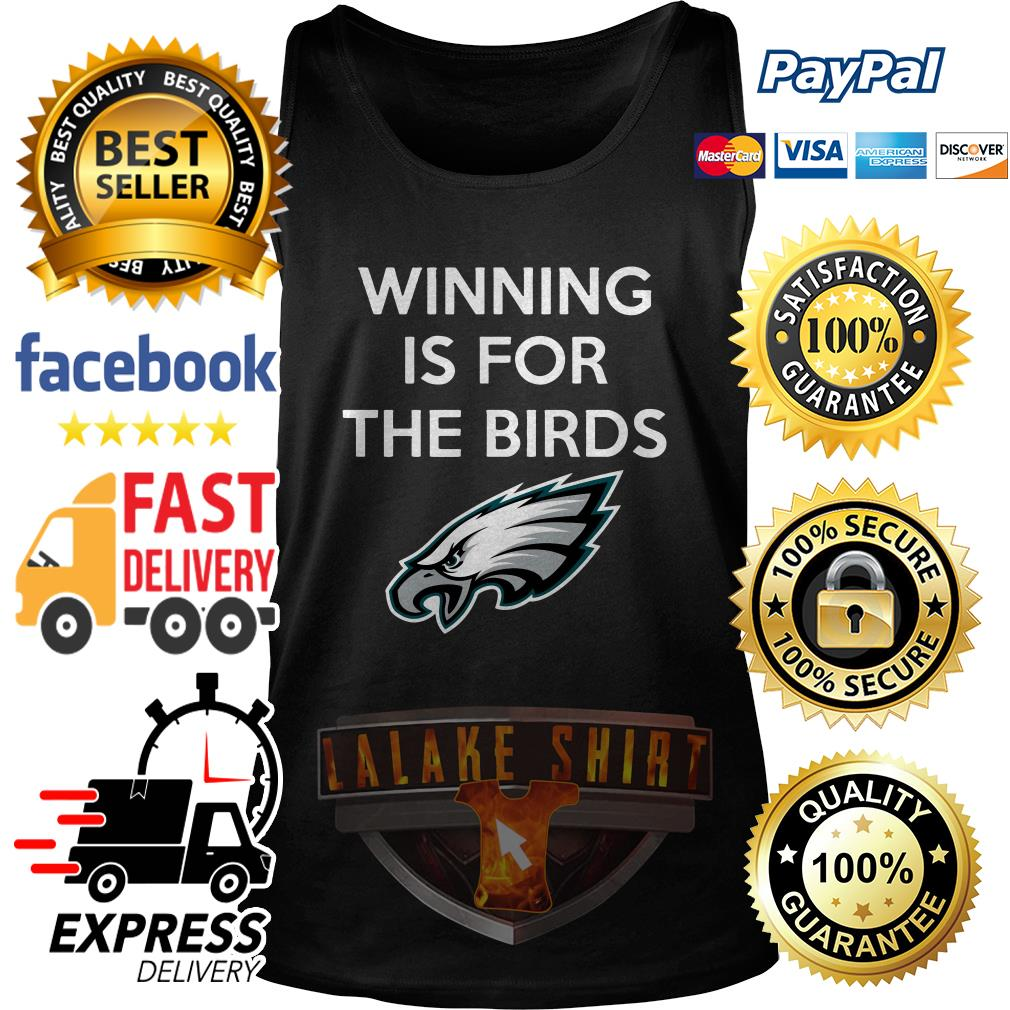 Philadelphia Eagles Winning is for the Birds tank top